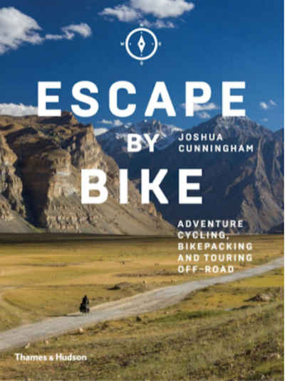 Escape by bike; a guide to bikepacking